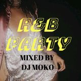 R&B PARTY   - DJ MOKO MIXXX -