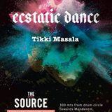 Ecstatic Dance Tikki Masala The Source Arambol India 1 st edition  02-12-2016