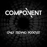 Component - Only Techno Podcast 002