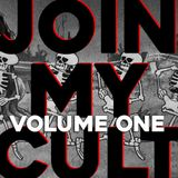 Join My Cult Mix Series Volume I: Between Now And Death, We Gonna Have A Party