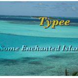 Some Enchanted Island - Typee