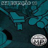 SET ROTAÇÃO 11 BY DJ MARCELO PAGUÁ