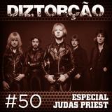 Diztorção #50 Especial Judas Priest