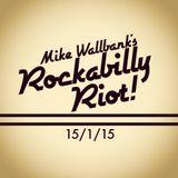 Mike Wallbank's Rockabilly Riot! (15/1/15)