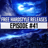 Free Hardstyle Releases | Episode #41 | Euphoric Special