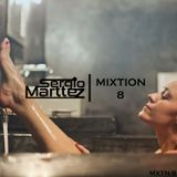 Mixtion Podcast Presented By Sergio Marttez #8