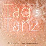 TagTanz 5