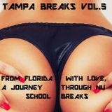 Tampa Breaks Vol.5 (From Florida With Love, A Journey Through Nu School Breaks)