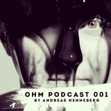 Ohm Podcast 001 - Andreas Henneberg