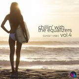 Chillin' with The Equalizers Vol. 4 - Sunset Vibes (2015)