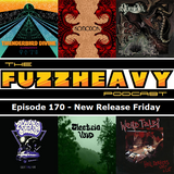 FuzzHeavy Podcast - Episode 170 - New Release Friday (2019-01-11)