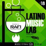 Latino Music Lab EP. 18 ((Ft. DJ Rafi Mercenario))