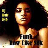 Funk Raw Like Silk