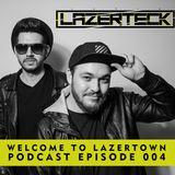 Lazerteck - Welcome To Lazertown Podcast Episode 4