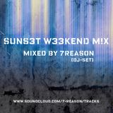 SUNS3T W33KEND M!X - mixed by 7Reason [DJ-Set]