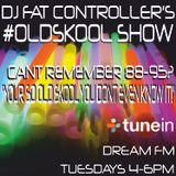 DJ Fat Controller #OldSkool Show on Dream FM 17th June 2014
