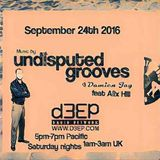 Sept 24th 2016   Damien Jay w DJ Alex H on Undisputed Grooves d3ep radio