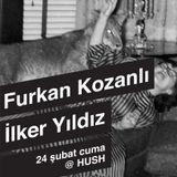 Furkan Kozanli @ Hush Kadıköy 24.02.2012