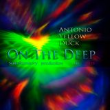 "Antonio Yellow Duck - «On The Deep"""