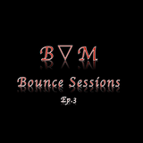 DJB▽M-Bounce Sessions-Ep.3
