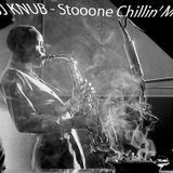 DJ KNUB - Stooone Chillin Mix