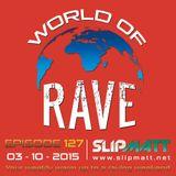 Slipmatt - World Of Rave #127