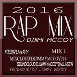 FEBRUARY 2016 RAP MIX 1 DJ JIMI MCCOY
