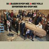 "DJ ARASUN 2016 K-POP Mix A-mix vol.8 ""SEVENTEEN NON-STOP MIX"""