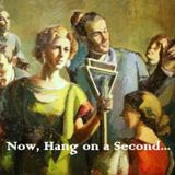 Now Hang On a Second - Episode 1