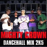 MIGHTY CROWN DANCEHALL MIX 2K5