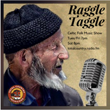 Raggle Taggle's #17 Folk Show Podcast Featuring Rare Celtic & Folkie Music From The Days Of Olde!