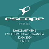 Dance Anthems - Live from Escape Swansea - 22.04.2001 (Part 1)