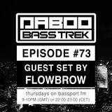 BASS TREK 73 with DJ Daboo on bassport.FM (Guest Set by Flowbrow)
