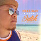 DJ BUTCH - HEAT.wav Episode 13 SOUNDCLOUD.COM/UTTCREW
