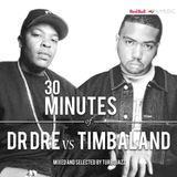 30 Minutes Of: Dr. Dre vs Timbaland