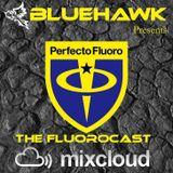 BlueHawk - CloudCast 031 (The FluoroCast) 05/10/2012