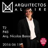 2016 00 00 - T2 P47 - Entrevista Arquitecto Nicolás Bares
