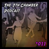 The 7th Chamber Podcast #011: Rolling With Reid & Martin