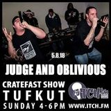 Cratefast Show with SpecialGuests JudgeTheDisciple & Oblivious on ItchFM (05.08.18)