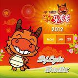 My Astro CNY 开心龙龙 2012' (DjLyte Remix)