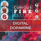 EP006 Digital Dopamine