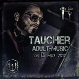 taucher_adult-music_on_di_may_2017