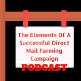 The Crucial Elements of A Successful Direct Mail Farming Campaign