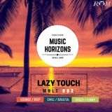 Dj Burlak - Music Horizons @ Lazy Touch MHLT 002 July 2017