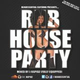 RNB HOUSE PARTY - MIXED BY J-RAPIDZ (RNB)