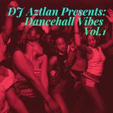 Dancehall Vibes Vol. 1