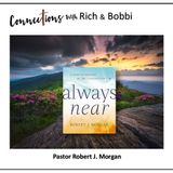 On this rollercoaster of life, growing in the presence of the Lord! Robert Morgan-Always Near, Pt 4