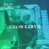 Colin Curtis W/ Greg Wilson - Wednesday 17th January 2018 - MCR Live Takeover
