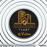House of Bounce #106 - dj VaZee