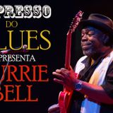 EXPRESSO DO BLUES Programa 22 - Lurrie Bell